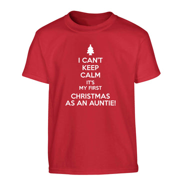 I can't keep calm it's my first Christmas as an auntie! Children's red Tshirt 12-13 Years