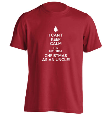 I can't keep calm it's my first Christmas as an uncle! adults unisex red Tshirt 2XL