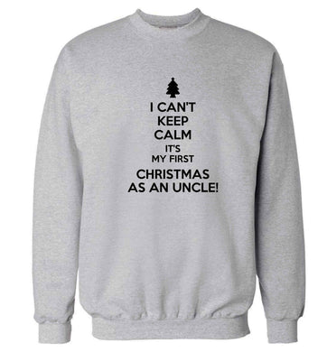 I can't keep calm it's my first Christmas as an uncle! Adult's unisex grey Sweater 2XL