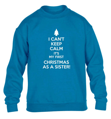 I can't keep calm it's my first Christmas as a sister! children's blue sweater 12-13 Years
