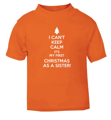 I can't keep calm it's my first Christmas as a sister! orange Baby Toddler Tshirt 2 Years