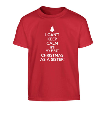 I can't keep calm it's my first Christmas as a sister! Children's red Tshirt 12-13 Years