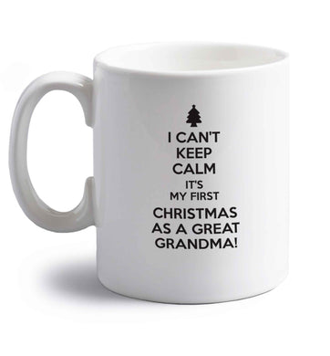 I can't keep calm it's my first Christmas as a great grandma! right handed white ceramic mug