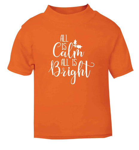 All is calm is bright orange Baby Toddler Tshirt 2 Years