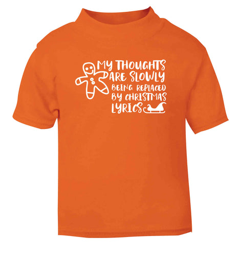 My thoughts are slowly being replaced by Christmas lyrics orange Baby Toddler Tshirt 2 Years