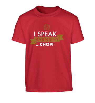 I speak Barnsley...chop! Children's red Tshirt 12-13 Years