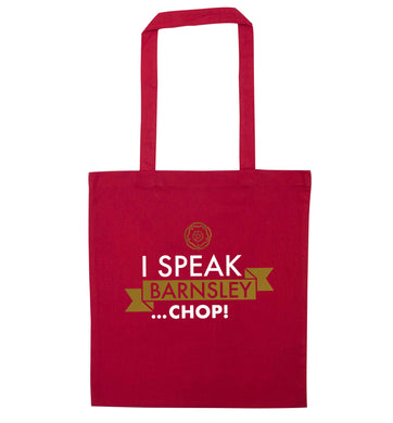 I speak Barnsley...chop! red tote bag