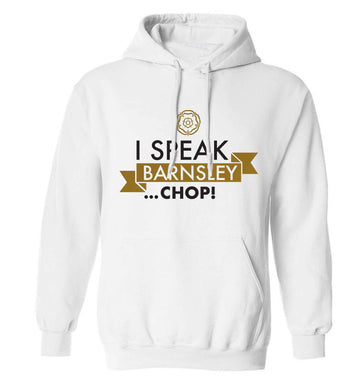 I speak Barnsley...chop! adults unisex white hoodie 2XL
