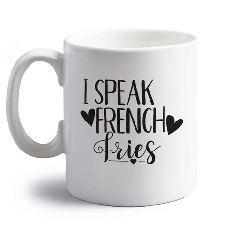 I speak French fries right handed white ceramic mug