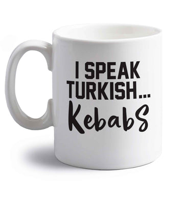 I speak Turkish...kebabs right handed white ceramic mug