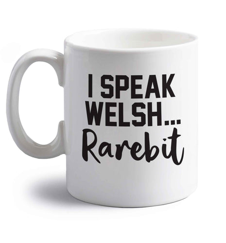 I speak Welsh...rarebit right handed white ceramic mug