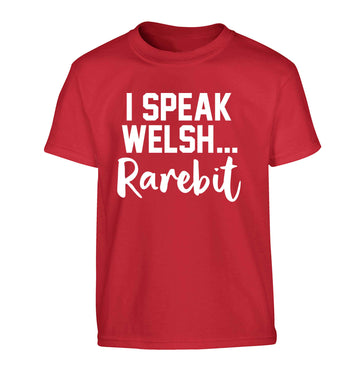 I speak Welsh...rarebit Children's red Tshirt 12-13 Years