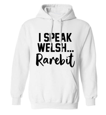 I speak Welsh...rarebit adults unisex white hoodie 2XL