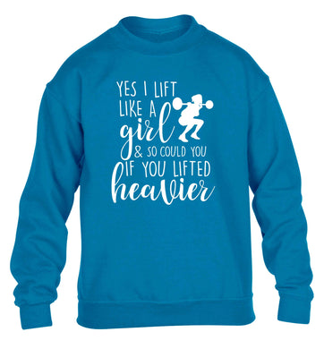 Yes I lift like a girl and so could you if you lifted heavier children's blue sweater 12-13 Years