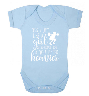 Yes I lift like a girl and so could you if you lifted heavier Baby Vest pale blue 18-24 months