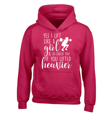 Yes I lift like a girl and so could you if you lifted heavier children's pink hoodie 12-13 Years