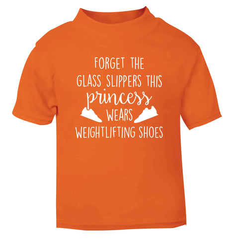 Forget the glass slippers this princess wears weightlifting shoes orange Baby Toddler Tshirt 2 Years