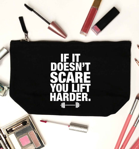 If it doesnt' scare you lift harder black makeup bag