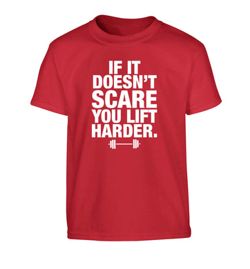 If it doesnt' scare you lift harder Children's red Tshirt 12-13 Years