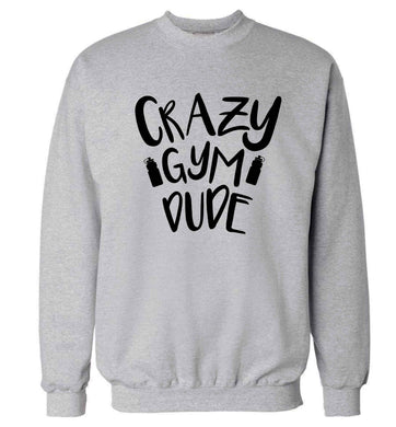 Crazy gym dude Adult's unisex grey Sweater 2XL