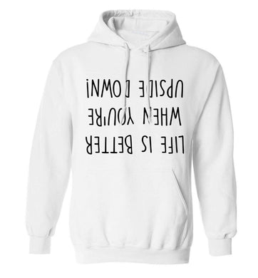 Life is better upside down adults unisex white hoodie 2XL