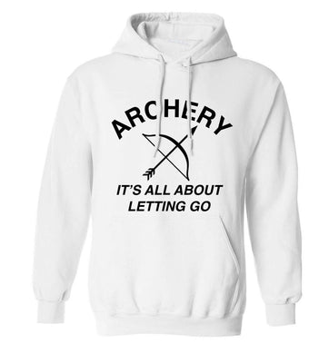 Archery it's all about letting go adults unisex white hoodie 2XL