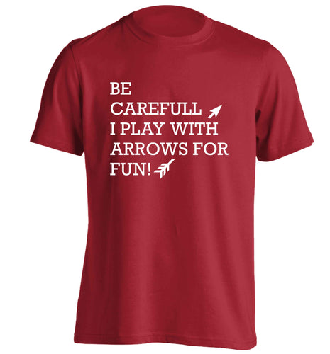 Be carefull I play with arrows for fun adults unisex red Tshirt 2XL