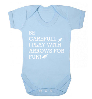 Be carefull I play with arrows for fun Baby Vest pale blue 18-24 months