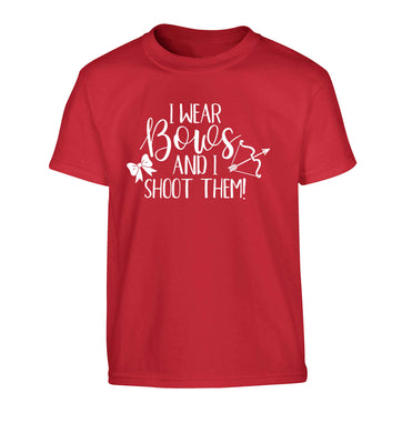 I wear bows and I shoot them Children's red Tshirt 12-13 Years