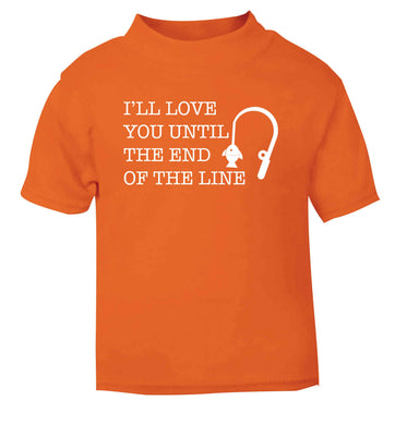 I'll love you until the end of the line orange Baby Toddler Tshirt 2 Years