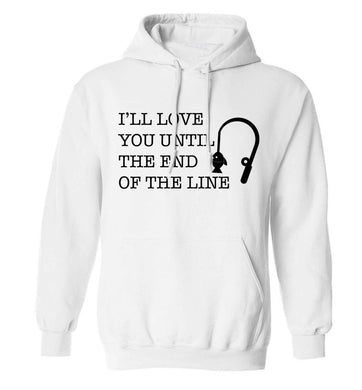 I'll love you until the end of the line adults unisex white hoodie 2XL
