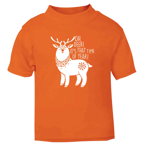 Oh dear it's that time of year orange Baby Toddler Tshirt 2 Years