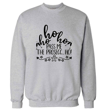 Ho ho ho pass me the prosecco Adult's unisex grey Sweater 2XL