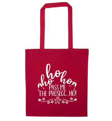 Ho ho ho pass me the prosecco red tote bag