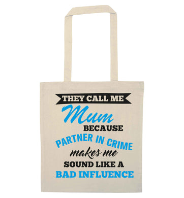 They call me mum because partner in crime makes me sound like a bad influence natural tote bag