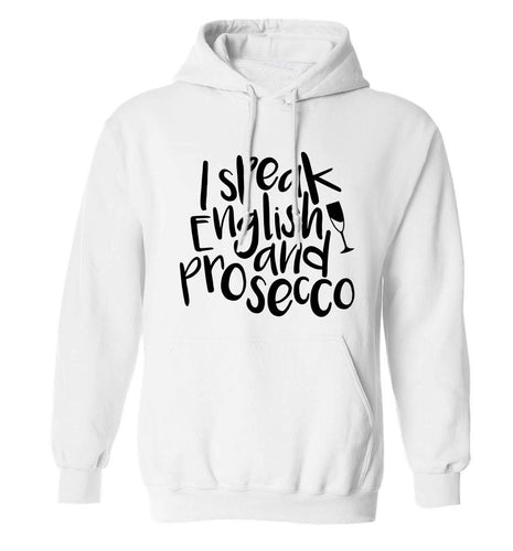 I speak English and prosecco adults unisex white hoodie 2XL