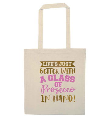 Life's just better with a glass of prosecco in hand natural tote bag