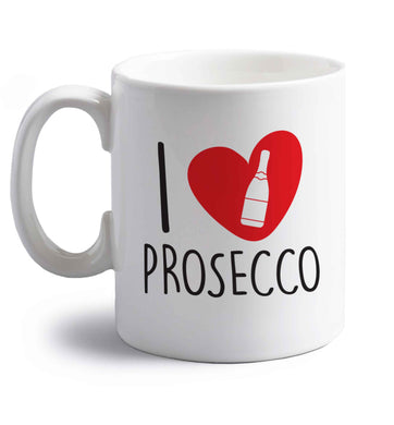 I love prosecco right handed white ceramic mug