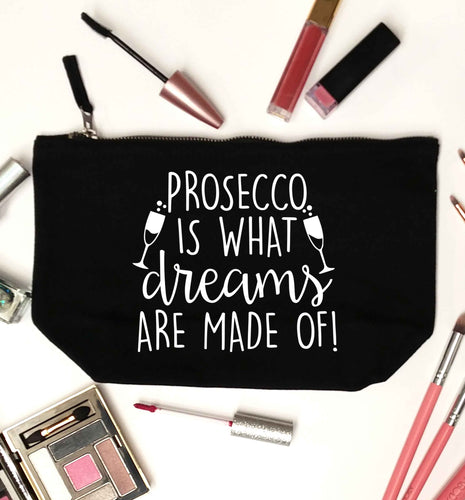 Prosecco is what dreams are made of black makeup bag