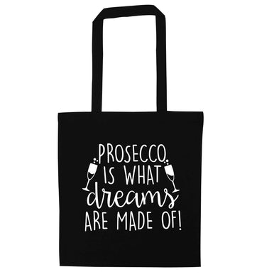 Prosecco is what dreams are made of black tote bag