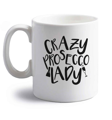 Crazy prosecco lady right handed white ceramic mug