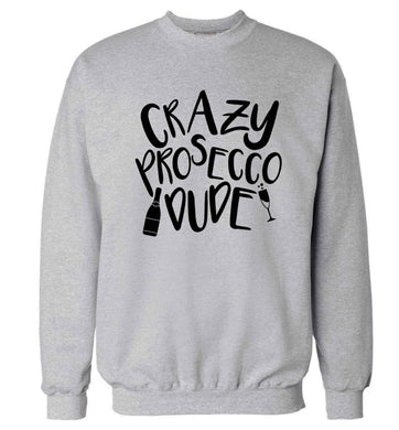 Crazy prosecco dude Adult's unisex grey Sweater 2XL