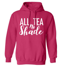 All tea no shade adults unisex pink hoodie 2XL
