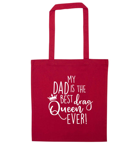 My dad is the best drag Queen ever red tote bag