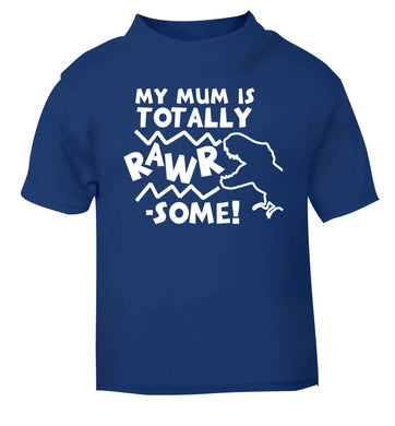 My mum is totally rawrsome blue baby toddler Tshirt 2 Years