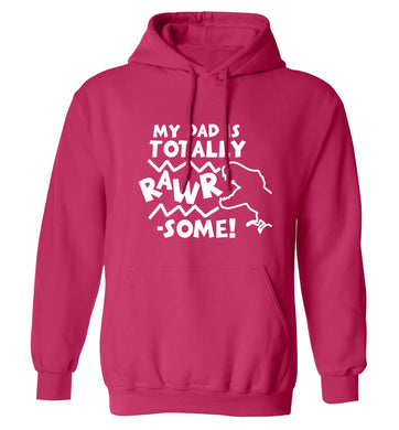 My dad is totally rawrsome adults unisex pink hoodie 2XL