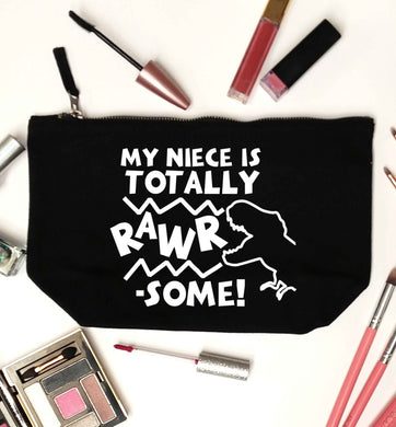 My niece is totally rawrsome black makeup bag