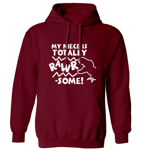 My niece is totally rawrsome adults unisex maroon hoodie 2XL