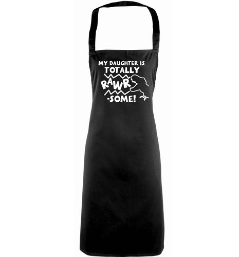 My daughter is totally rawrsome adults black apron