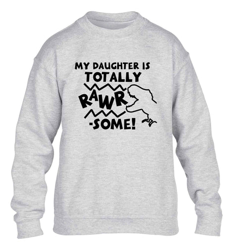 My daughter is totally rawrsome children's grey sweater 12-13 Years